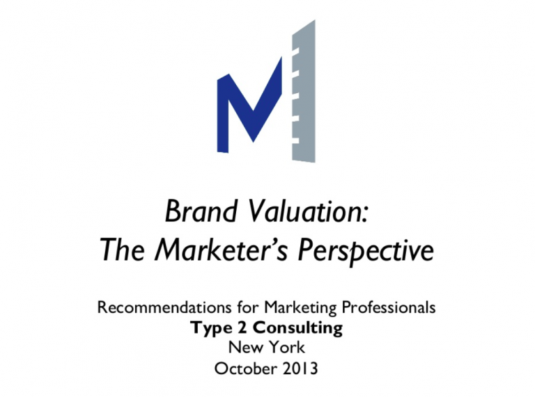 Type 2 Consulting - SlideShare Presentation - Brand Valuation: The Marketer's Perspective