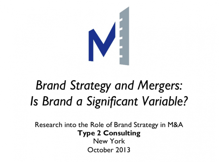 Type 2 Consulting - SlideShare Presentation - Brand Strategy & Mergers
