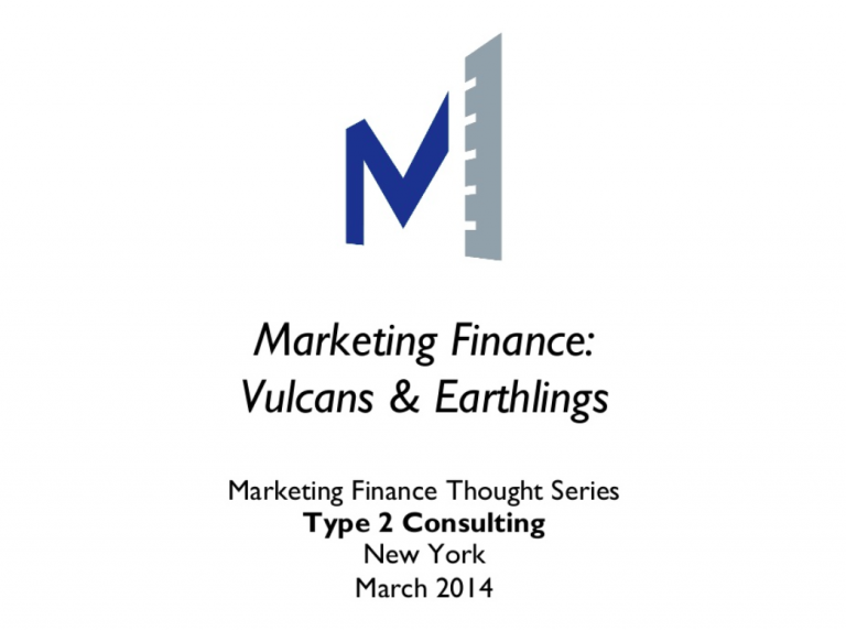 Type 2 Consulting - SlideShare Presentation - Marketing Finance: Vulcans & Earthlings
